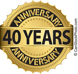 40 years anniversary golden label with ribbon, vector