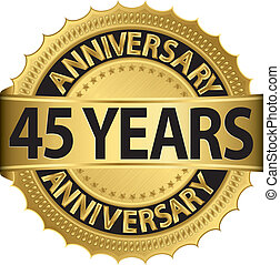 45 years anniversary golden label with ribbon, vector