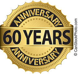 60 years anniversary golden label with ribbon, vector