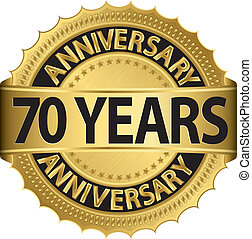 70 years anniversary golden label with ribbon, vector