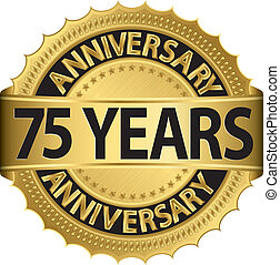 75 years anniversary golden label with ribbon, vector