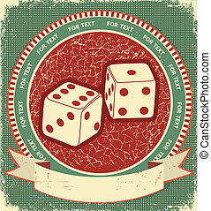 Dices label on old background.Vector grunge illustration