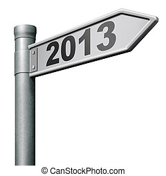 2013 new year - 2013 next new year road sign near future...