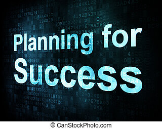 Business concept: pixelated words Planning for Success on...