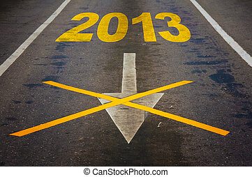 Road sign 2013 - Arrow sign with number 2013 and other...