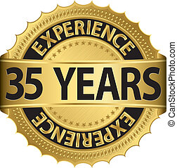 35 years experience golden label with ribbon