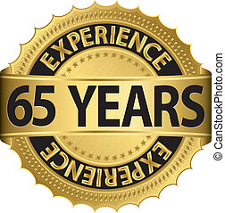65 years experience golden label with ribbon