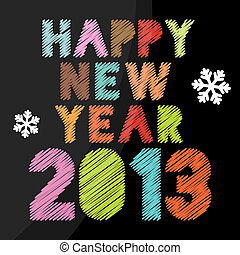 Happy New Year 2013 - Scribbled Happy New Year 2013 in...