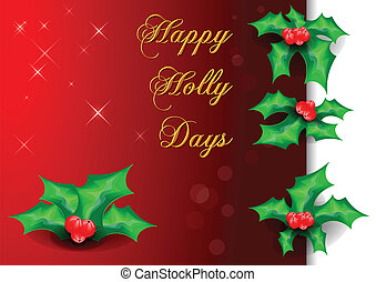Happy Holly Days - Vector illustration of holly and berries