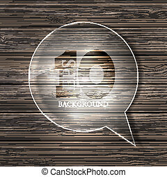 Vector glass bubble speech on wooden background. Eps10