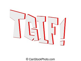 TGIF  - Rendered artwork with white background