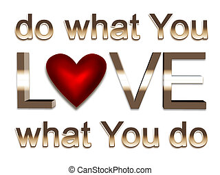 do what you love - motivation concept