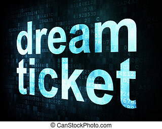 Life style concept: pixelated words dream ticket on digital screen, 3d render