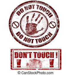 Do not touch stamps - Grunge rubber stamps with hand print...