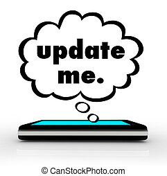 Update Me Smart Cell Phone Words Thought Cloud Bubble - The...