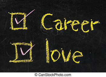 Love and career choices with check boxes on a blackboard