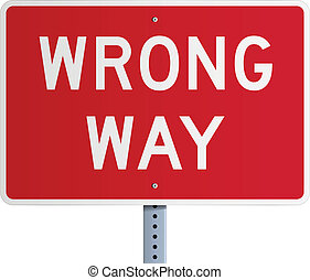 "Wrong way - Isolated Illustration of realist red ""Wrong way""..."
