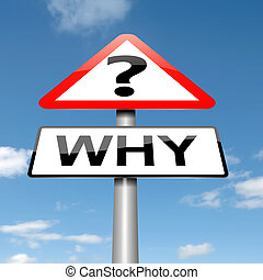 Why concept - Illustration depicting a roadsign with a why...