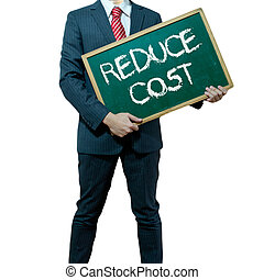Business man holding board on the background, Cost Reduction