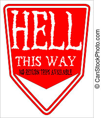 Hell This Way - A signpost showing the general direction of...