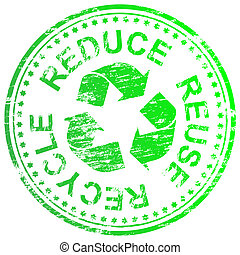 Reduce Reuse Recycle Stamp - Reduce, reuse and recycle...