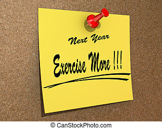 Next Year Resolution Exercise More - A post it note pinned...