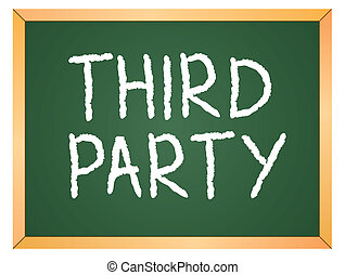 third party written on chalkboard