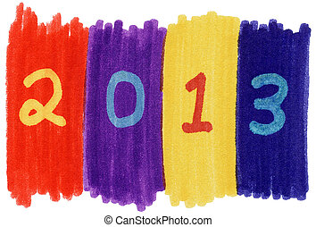 2013 written with colorful felt tip marker pens.
