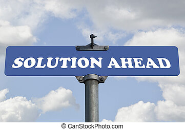 Solution ahead road sign