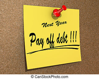 Next Year Resolution Pay off debt. - A note pinned to a cork...