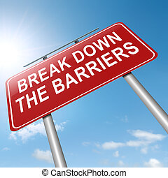 Break down the barriers. - Illustration depicting a roadsign...