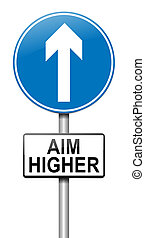 Aim higher concept. - Illustration depicting a roadsign with...