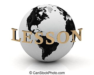 LESSON abstraction inscription around earth on a white...