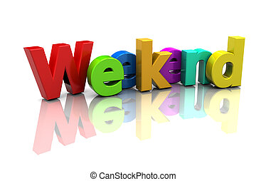 Weekend - Colorful word weekend over white, 3d image