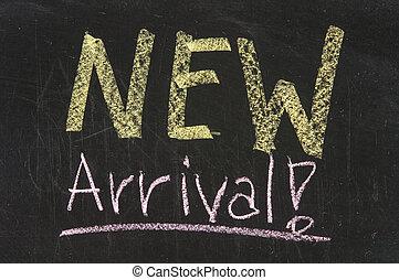 New arrival words written on the chalkboard