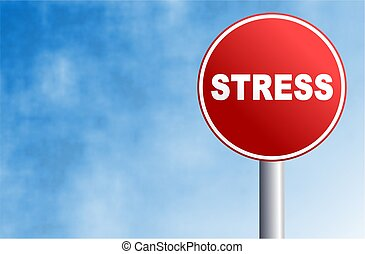 stress sign - round concept street sign with the word STRESS...