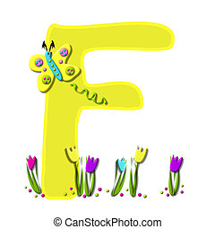 Alphabet Spring has Sprung F - F, in the alphabet set Spring...
