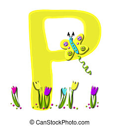 Alphabet Spring has Sprung P - P, in the alphabet set Spring...