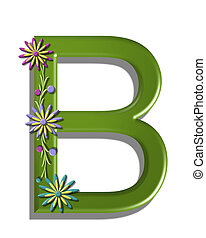 Alphabet 3D Blooming Vine B - The letter B, in the alphabet...