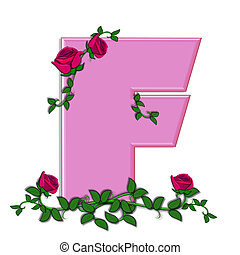 Alphabet Blushing Roses F - The letter F, in the alphabet...