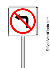 Road sign don't turn left on white background