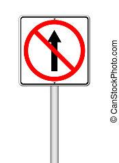 No go ahead the way ,No forward sign