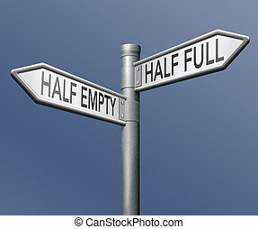 half full or empty - optimism or pessimism for an optimist...
