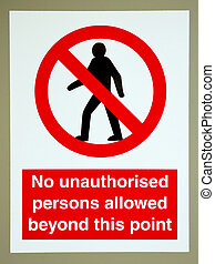 No unauthorised persons sign - no unauthorised persons...
