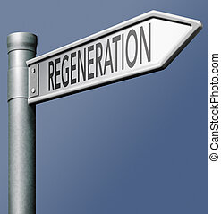regeneration renewal or reformation start again and recover...