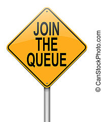 Join the queue. - Illustration depicting a roadsign with a...