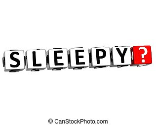 3D Sleepy Button Click Here Block Text over white background