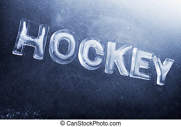 Hockey - Word Hockey written with real ice letters