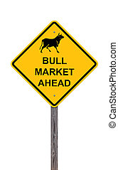 Bull Market Ahead - Caution Sign Isolated On White