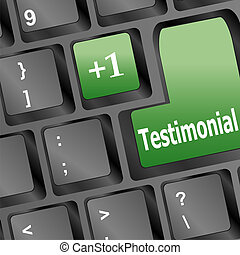 Testimonials computer key shows recommendations online -...